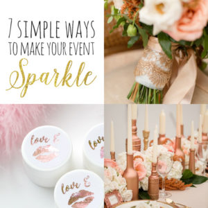 7 Simple Ways to Make Your Event Sparkle