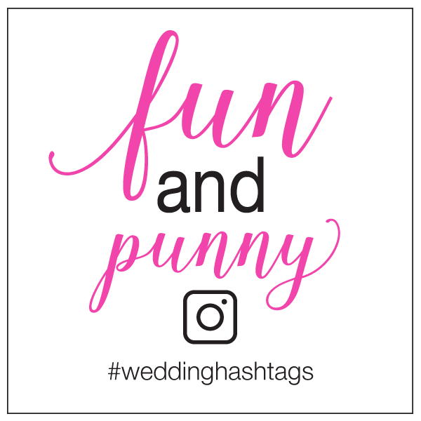 Punny Wedding Hashtags: Funny Pun Wedding Hashtags
