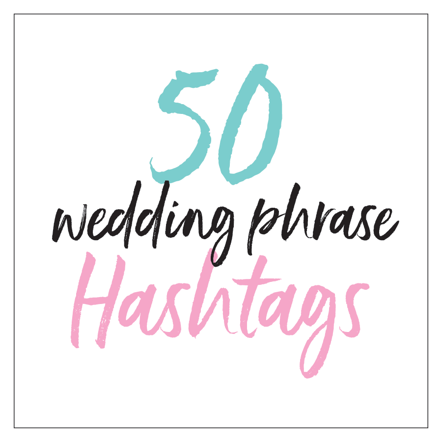 Punny Wedding Hashtags: Wedding Hashtags Inspiration