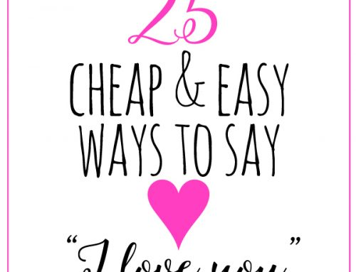 """25 Cheap and Easy Ways to Say """"I Love You"""""""