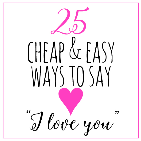 cheap and easy ways to say i love you