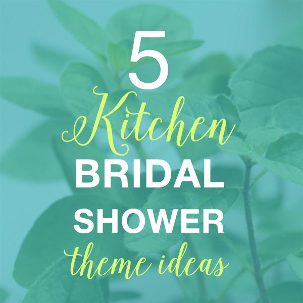 kitchen bridal shower theme ideas