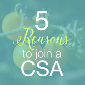 join a csa 5 reasons