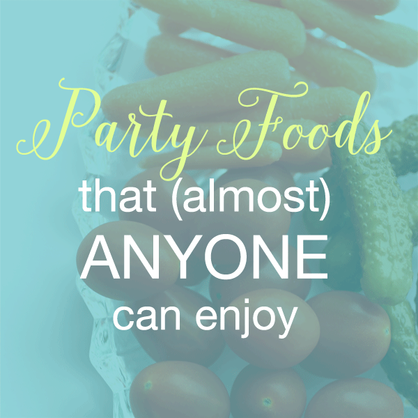 party foods that almost anyone can enjoy