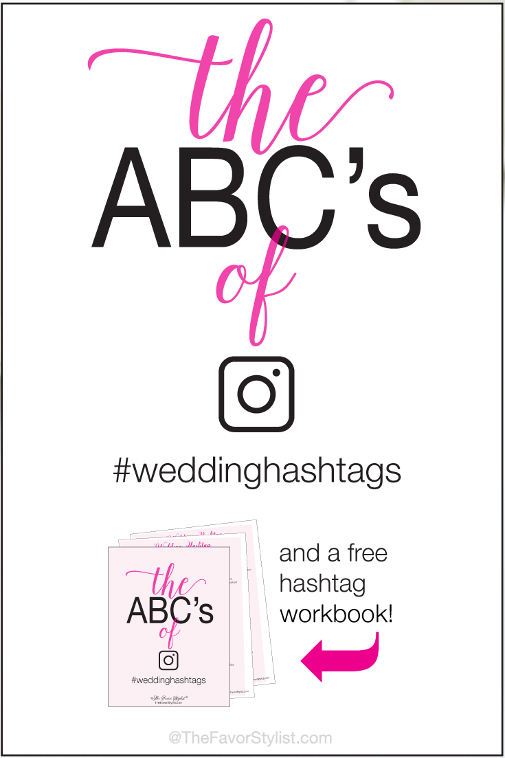 Wedding Hashtag Abcs An Alphabet Of Alliterations The Favor Stylist