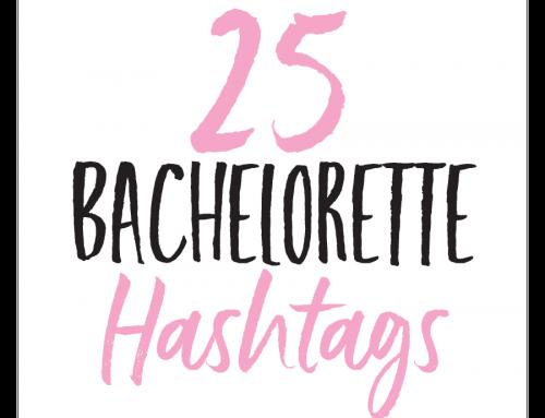 25 Bachelorette Hashtags | Hashtag Inspiration