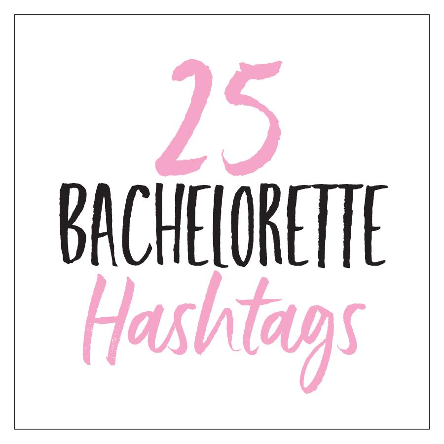 25 bachelorette hashtags hashtag inspiration the favor stylist
