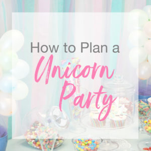 how to plan a unicorn party