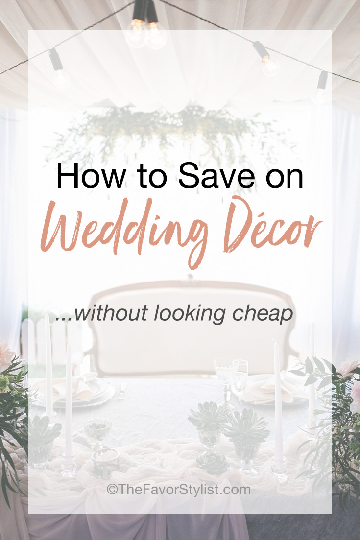 How To Save On Wedding Decor | The Favor Stylist